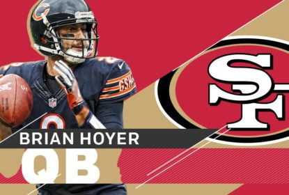 General manager dos 49ers: 'Hoyer pode ser nosso franchise quarterback' - The Playoffs